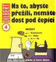 Na to, abyste přežili, nemáte dost pod čepicí (Dilbert 4) - obálka