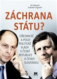 Záchrana státu? (Úřednické a polopolitické vlády v České republice a Československu) - obálka