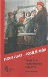 Buduj vlast - posílíš mír! (Ženské hnutí v českých zemích 1945–1955) - obálka