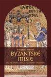 """Byzantské misie aneb Je možné udělat z """"barbara"""" křesťana? - obálka"""