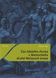 Čas lidského života v Nietzscheho druhé Nečasové úvaze - obálka