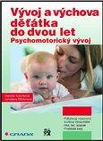 Vývoj a výchova děťátka do dvou let (Psychomotorický vývoj) - obálka