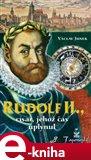 Rudolf II., Císař, jehož čas uplynul - obálka