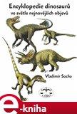 Encyklopedie dinosarů ve světle nejnovějších objevů - obálka