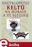 Encyklopedie Keltů na Moravě a ve Slezsku - obálka
