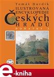 Ilustrovaná encyklopedie českých hradů - Dodatky II. - obálka