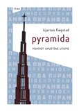 Pyramida (Portrét opuštěné utopie) - obálka