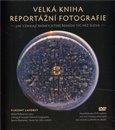 Velká kniha reportážní fotografie - obálka