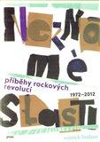 Neznámé slasti (Příběhy rockových revolucí 1976–2012) - obálka