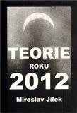 Teorie roku 2012 - oblka