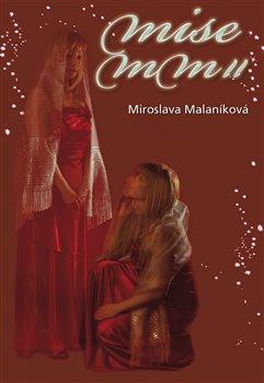 Mise MM II aneb kód 37 - Miroslava Malaníková