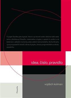 Idea, číslo, pravidlo - Vojtěch Kolman
