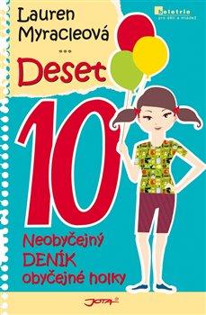 Deset. Neobyčejný deník obyčejné holky - Lauren Myracleová