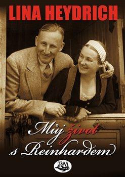 Můj život s Reinhardem - Lina Heydrich