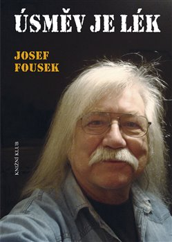 Úsměv je lék - Josef Fousek