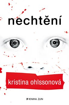 KNIHA ZLÍN Nechtění - Kristina Ohlssonová