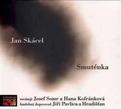 Smuténka, CD - Jan Skácel