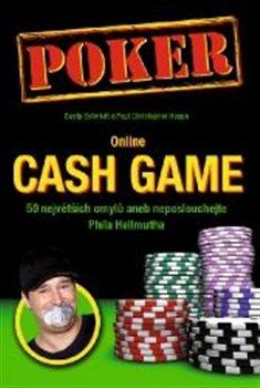 Online CASH GAME. 50 největších omylů aneb Neposlouchejte Phila Hellmutha - Dusty Schmidt, Paul Hoppe