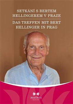 Setkání s Bertem Hellingerem v Praze