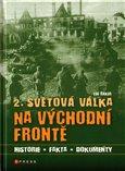 2. světová válka  na východní frontě (Historie, fakta, dokumenty) - obálka