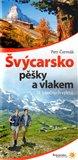 Švýcarsko pěšky a vlakem - obálka