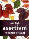 Obálka knihy Jak být asertivní v každé situaci