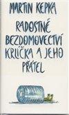 Obálka knihy Radostné bezdomovectví krlíčka a jeho přátel