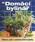 Domácí bylinář (Připrav, uvař a smíchej léčivé bylinky) - obálka