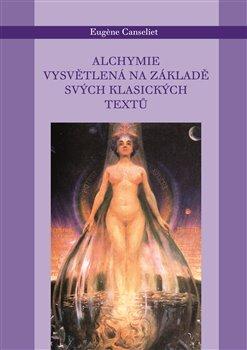 Obálka titulu Alchymie vysvětlená na svých tradičních textech