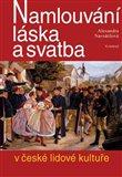 Namlouvání, láska a svatba v české lidové kultuře - obálka