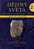 Dějiny světa 2 (Starověké světy a nové říše 1200 př. Kr. až 600 po Kr.) - obálka