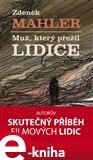 Muž, který přežil Lidice (Apokalyptický příběh lidického muže, který zabil svého syna.) - obálka