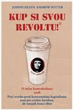 Kup si svou revoltu! (O m&#253;tu kontrakultury aneb Pro revolta proti konzumn&#237;mu kapitalismu nen&#237; pro syst&#233;m hrozbou, ale naopak hnac&#237; silou) - oblka