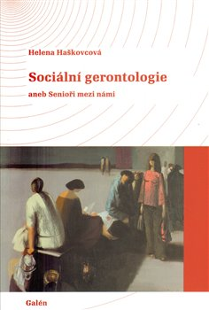 Obálka titulu Sociální gerontologie aneb Senioři mezi námi