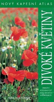 Divoké květiny. Nový kapesní atlas - Neil Fletcher