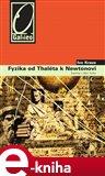 Fyzika od Thaléta k Newtonovi - Kapitoly z dějin fyziky - obálka