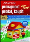 Jak spr&#225;vn pronajmout, prodat, koupit dm i byt