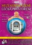 DVD-Léčba prostorem (Mezi nebem a zemí - Odkaz Feng Shui) - obálka
