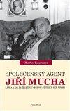 Obálka knihy Společenský agent Jiří Mucha