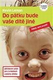 Do pátku bude vaše dítě jiné (pětidenní plán pro zvládnutí vašeho dítěte) - obálka