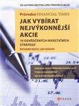 Průvodce Financial Times: Jak vybírat nejvýkonnější akcie (10 osvědčených investičních strategií) - obálka