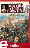 Velká válka s křižáky 1409–1411 (Světla a stíny grunvaldského vítězství) - obálka
