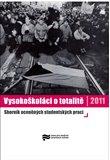 Vysokoškoláci o totalitě 2011 (Sborník oceněných studentských prací) - obálka