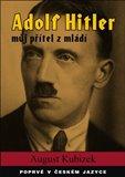 Adolf Hitler - můj přítel z mládí - obálka