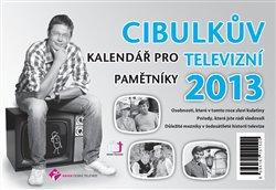 Obálka titulu Cibulkův kalendář pro televizní pamětníky 2013