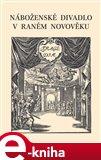 Náboženské divadlo v raném novověku - obálka