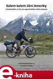 Kolem kolem Jižní Ameriky (Cyklistická cesta z bolivijského La Paz do argentinského města Ushuaia) - obálka