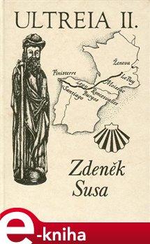 Ultreia - Zdeněk Susa e-kniha