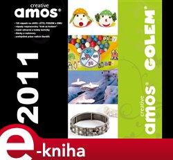 Creativ Amos ročník 2011. Výtvarné tvoření pro každého e-kniha
