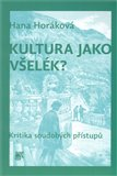 Kultura jako vel&#233;k? (Kritika soudob&#253;ch p&#237;stup) - oblka